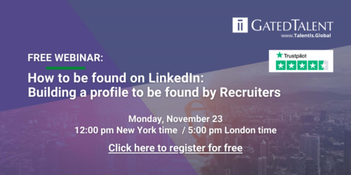 FREE WEBINAR: How to build your LinkedIn profile to be found by Recruiters